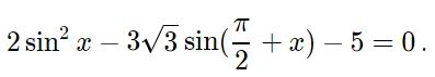 Решите уравнение 2sinx^2-3√3sin(pi/2+x)-5=0