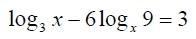 Найдите произведение всех различных корней уравнения: log3x-6logx9=3