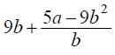 Найдите значение выражения 9b+(5a-9b^2)b при a=9, b=36.