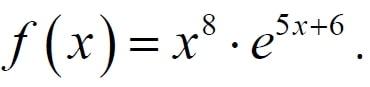 Найдите точку максимума функции f(x)=x^8*e^(5x+6)