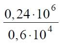 Найдите значение выражения (0,24*10^6)/(0,6*10^4)