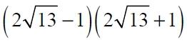 Найдите значение выражения (2√13 - 1)(2√13 + 1)
