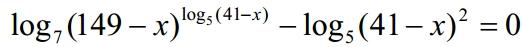 Решить уравнение log7(149-x)^log5(41-x)-log5(41-x)^2=0