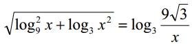 Решение №1080 √((log9 x)^2 + log3 x^2) = log3 (9√3/x)