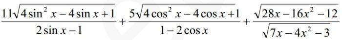 Найдите значение выражения: 11√(4sin2x-4sinx+1/(2sinx-1)+5√4cos2x-4cosx+1/1-2cosx+√28x-16x^2-12/√7x-4x^2-3