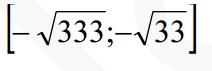 Укажите корни этого уравнения, принадлежащие отрезку [-√333;-√33]